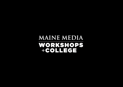 MAINE MEDIA WORKSHOPS